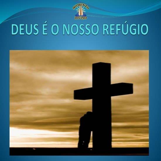 Deus é nosso refúgio