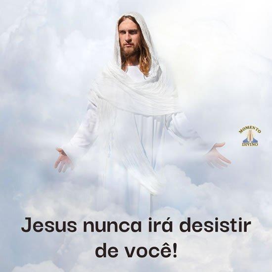 Jesus nunca irá desistir de você