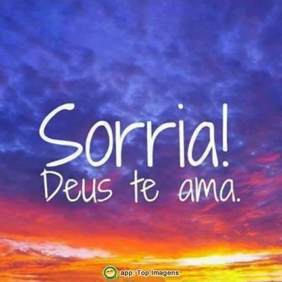 Sorria Deus te ama