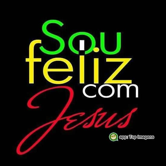 Sou feliz com Jesus