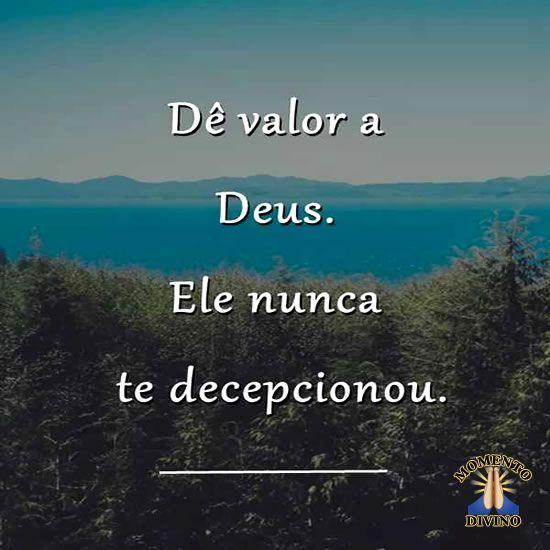 Dê valor a Deus