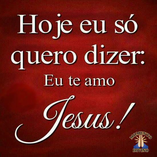 Eu te amo Jesus
