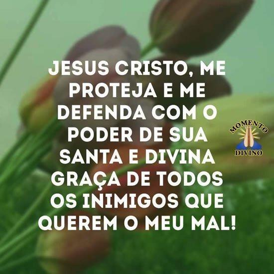 Jesus Cristo me proteja e me defenda